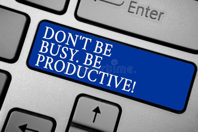 Exprima o texto Don t da escrita para não ser ocupado Seja produtivo O conceito do negócio para o trabalho organiza eficientement fotografia de stock royalty free