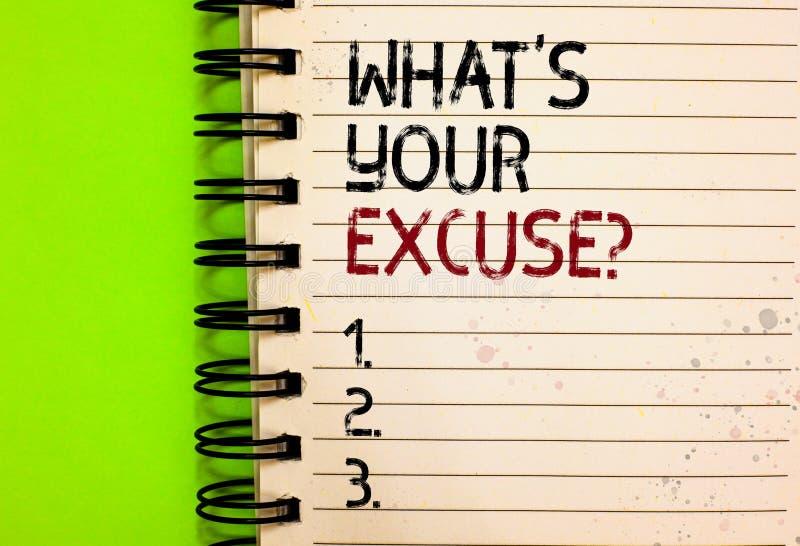 Exprimez le texte d'écriture quel s est votre question d'excuse Concept d'affaires pour des explications pour ne pas faire quelqu photos stock