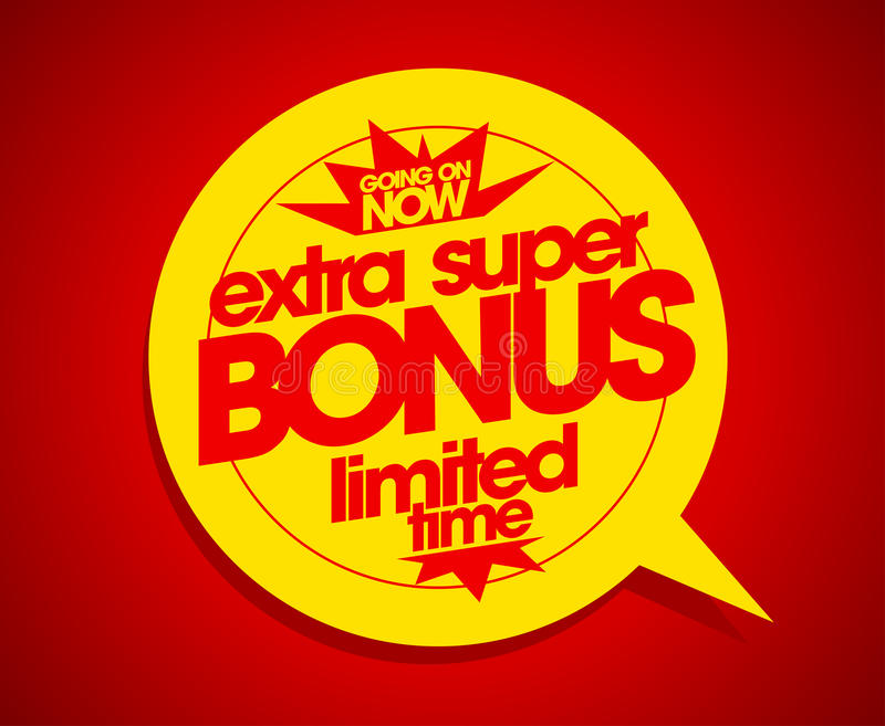 Extra super bonus limited time. Extra super bonus limited time speech bubble stock illustration