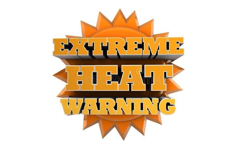 Extreme Heat Warning - Weather Advisory. The words EXTREME HEAT WARNING rendered in 3D in front of a sun royalty free illustration