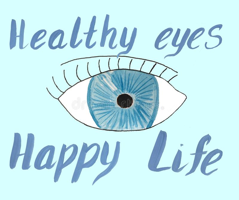 Eye and inscription healthy eyes happy life. Raster illustration for ophthalmology, for design of postcards, flyers, posters vector illustration