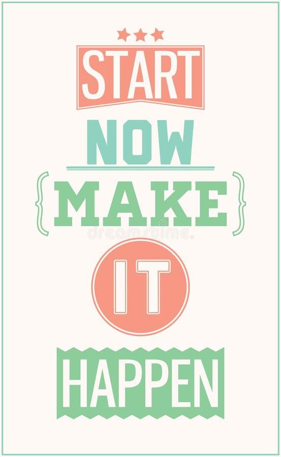 Färgrik motivational affisch Starta nu att göra det att hända vektor illustrationer