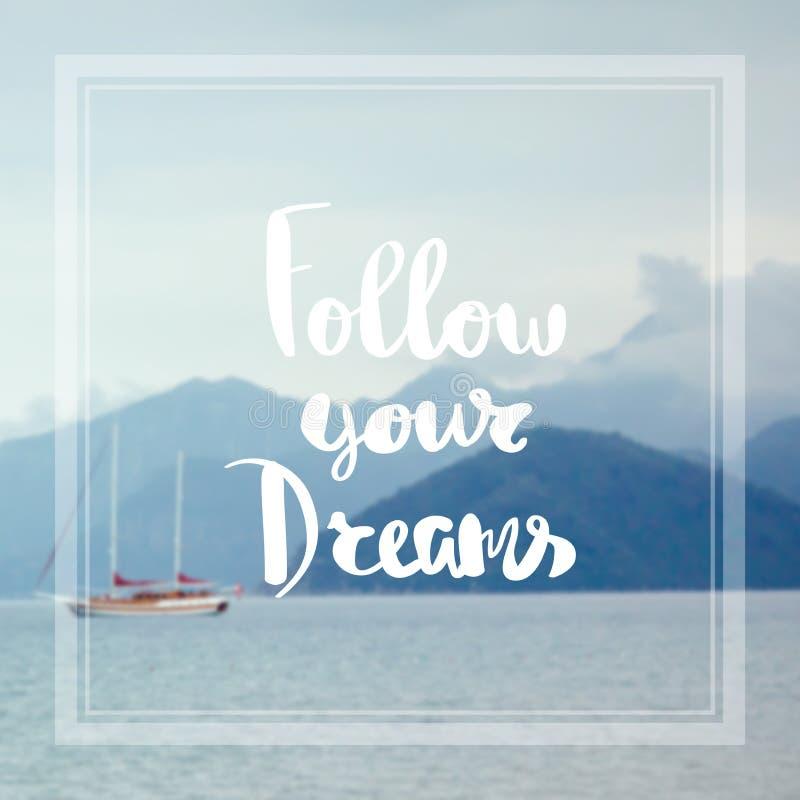 Följ dig drömmer inspiration- och motivationcitationstecken royaltyfria foton
