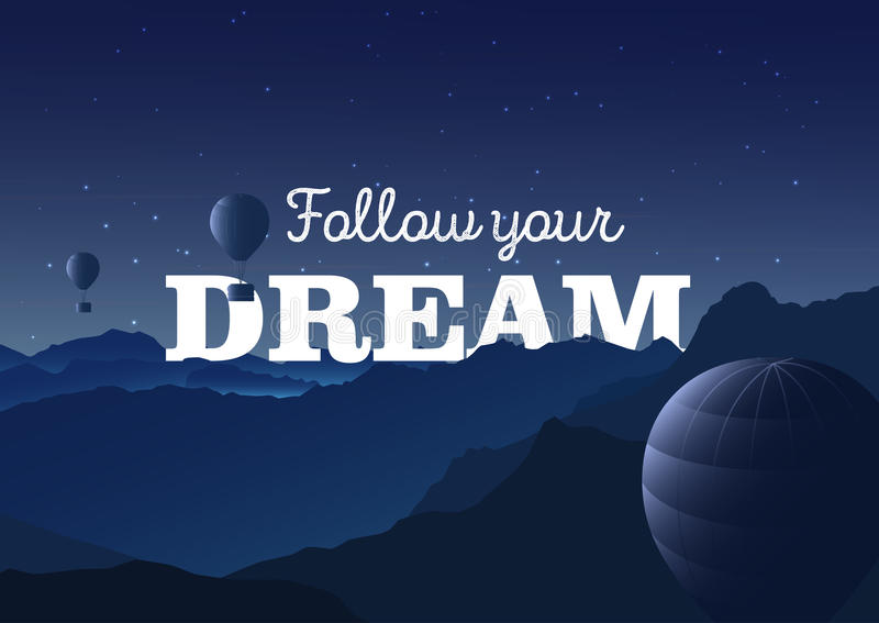Följ din dröm - typografiaffisch Vektorillustration med berg landskap och ballonger förtöjd sikt för nattportship royaltyfri illustrationer