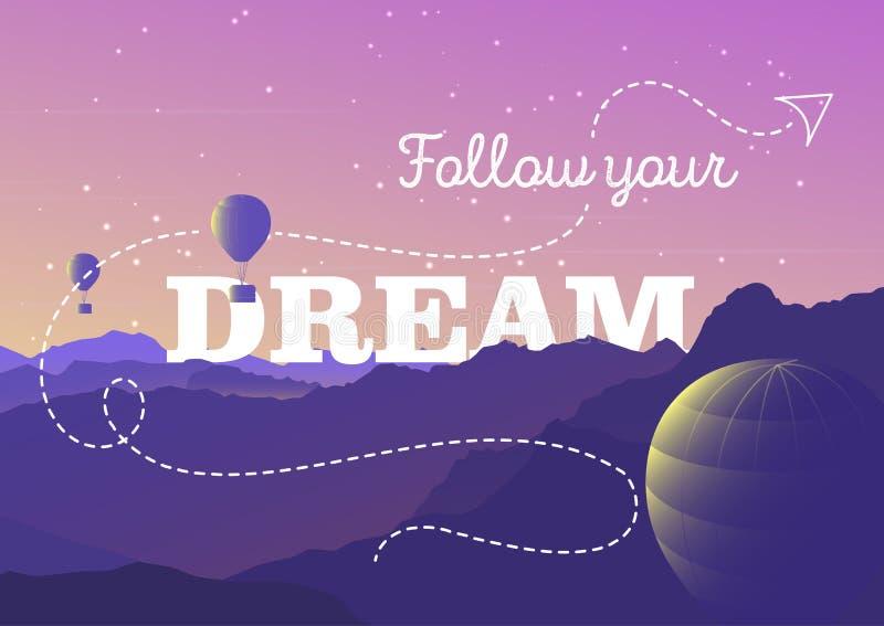 Följ din dröm - typografiaffisch Vektorillustration med berg landskap och ballonger Fantasibegrepp stock illustrationer