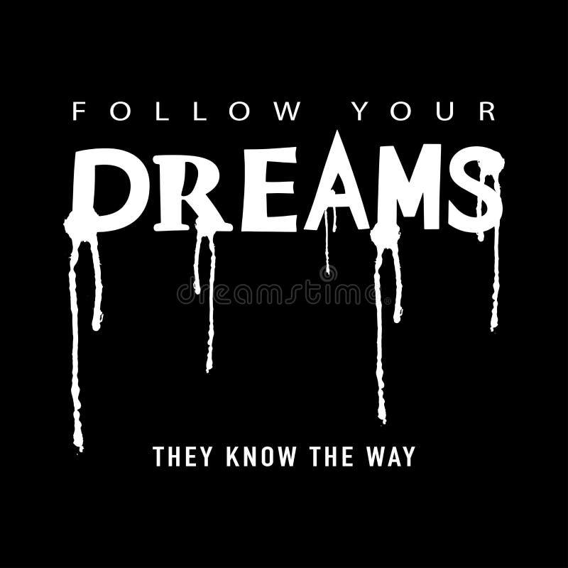 Följ din för skjortadiagram för drömmar/T design för trycket för utslagsplatsen för slogan/textilvektor vektor illustrationer