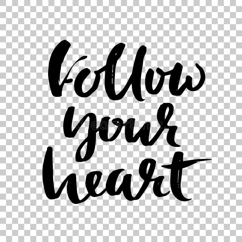 följ din hjärta Hand dragen torr borstebokstäver Färgpulverillustration Modern kalligrafi också vektor för coreldrawillustration stock illustrationer