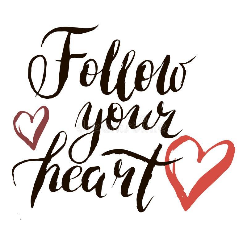 Följ din hjärta i vektor Beståndsdel för bokstäver för grafisk design för för kalligrafivykort eller affisch Skriftlig kalligrafi stock illustrationer