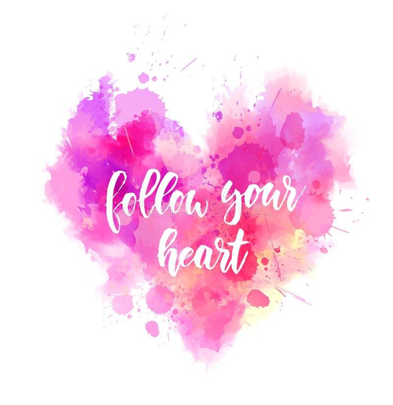 Följ din hjärta - rosa målad hjärta vektor illustrationer