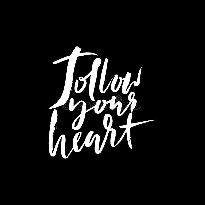 Följ din hjärtabakgrund Hand dragen bokstäver Färgpulverillustration Modernt kalligrafiuttryck royaltyfri illustrationer