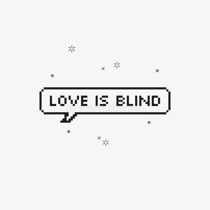 Förälskelse är blind i konst för PIXEL för bit för anförandebubbla 8 royaltyfri illustrationer