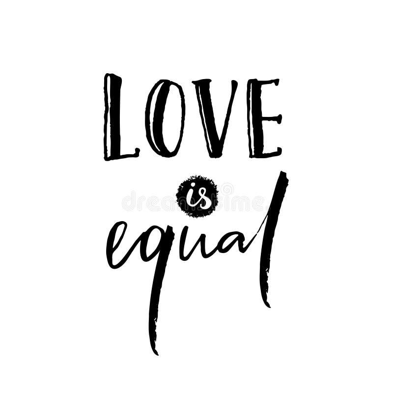 Förälskelse är jämbördig Romantiker som säger mot diskriminering av homosexualitet Slogan för glad stolthet, svart bokstäver som  vektor illustrationer