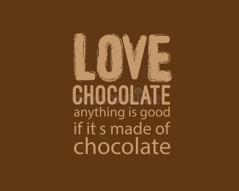 Förälskelsechoklad något är bra, om den har gjort av choklad royaltyfri illustrationer