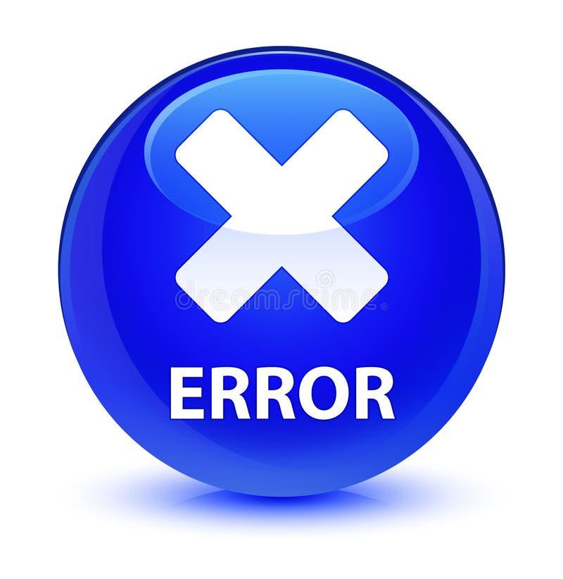 För blåttrunda för fel (annulleringssymbol) glas- knapp stock illustrationer
