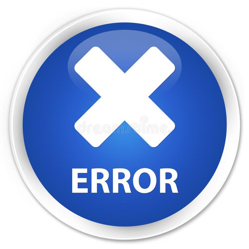 För blåttrunda för fel (annulleringssymbol) högvärdig knapp vektor illustrationer
