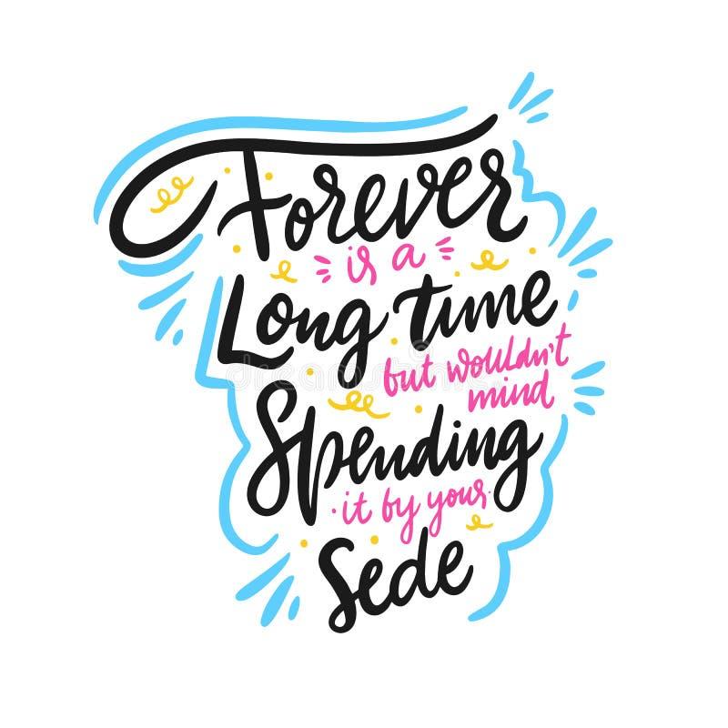 För evigt är en lång tid men den wouldent utgifter det vid din sida Hand dragen vektorbokst?ver Motivational inspirerande citatio vektor illustrationer