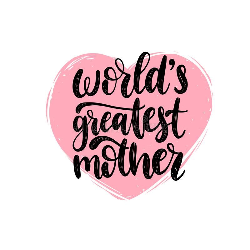 För modervektor för världar störst kalligrafi Lycklig illustration för bokstäver för hand för moderdag i hjärtaform för att hälsa vektor illustrationer