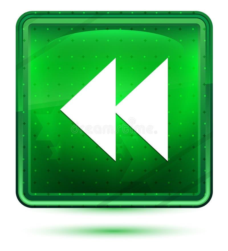För symbolsneon för hopp bakåtriktat ljus - grön fyrkantig knapp vektor illustrationer