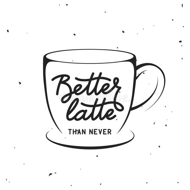 För tappningvektor för kaffe släkt illustration med citationstecken Mer bra latte än aldrig royaltyfri illustrationer