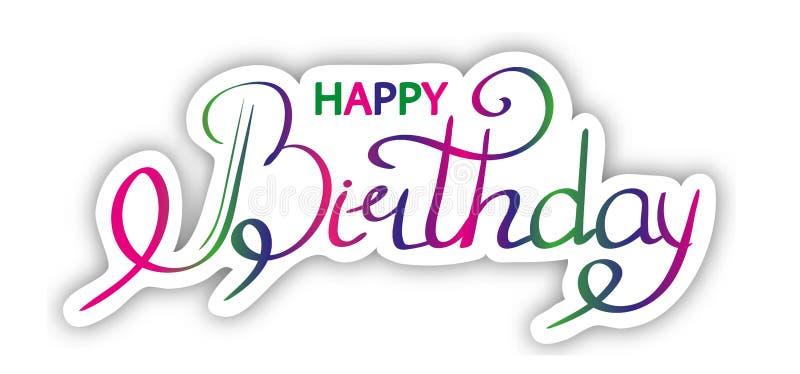 För texthand för lycklig födelsedag bokstäver, färgrikt kort för hälsningar för typografidesigninskrift som isoleras på vit bakgr stock illustrationer