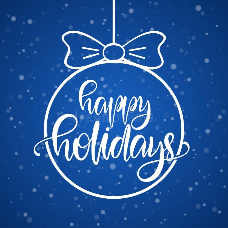För typbokstäver för hand utdragen sammansättning av lyckliga ferier i julboll på blå snöflingabakgrund royaltyfri illustrationer