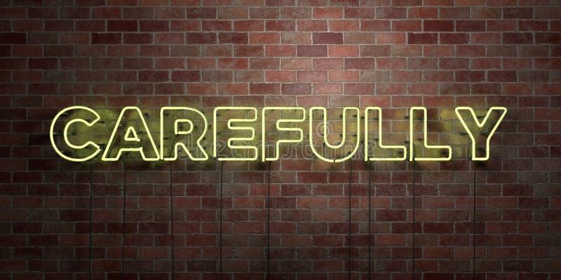 FÖRSIKTIGT - fluorescerande tecken för neonrör på murverk - främre sikt - 3D framförde den fria materielbilden för royalty vektor illustrationer