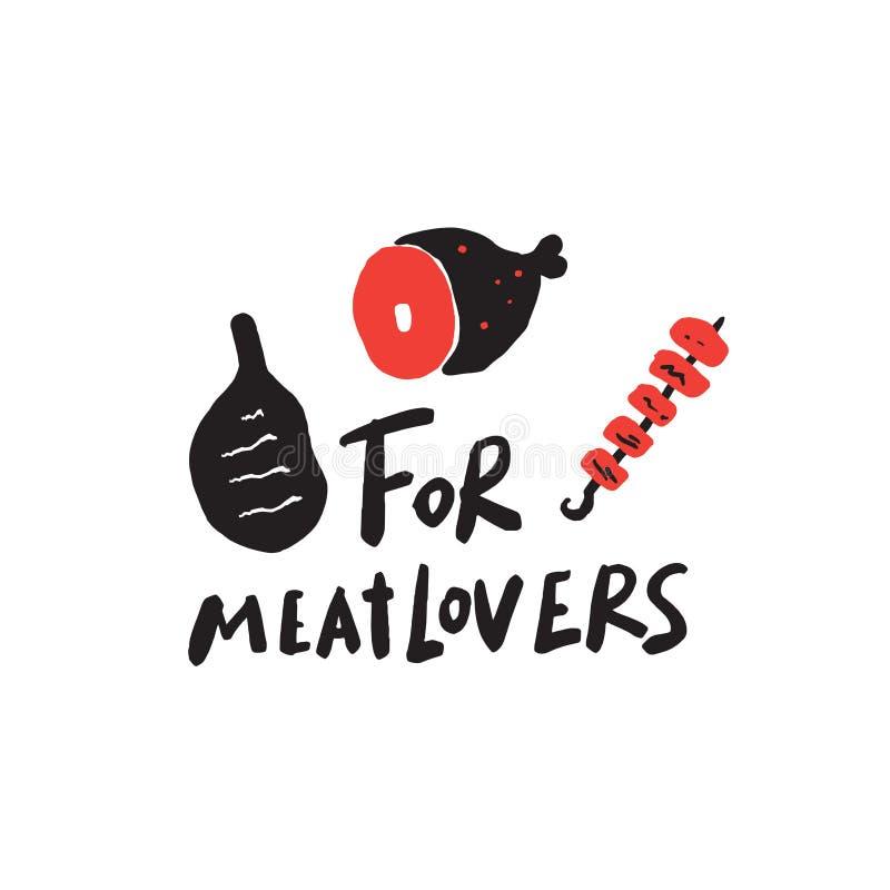 Für meatlovers Lustiges Sprechen Hand schriftliche Beschriftung ENV 10 vektor abbildung