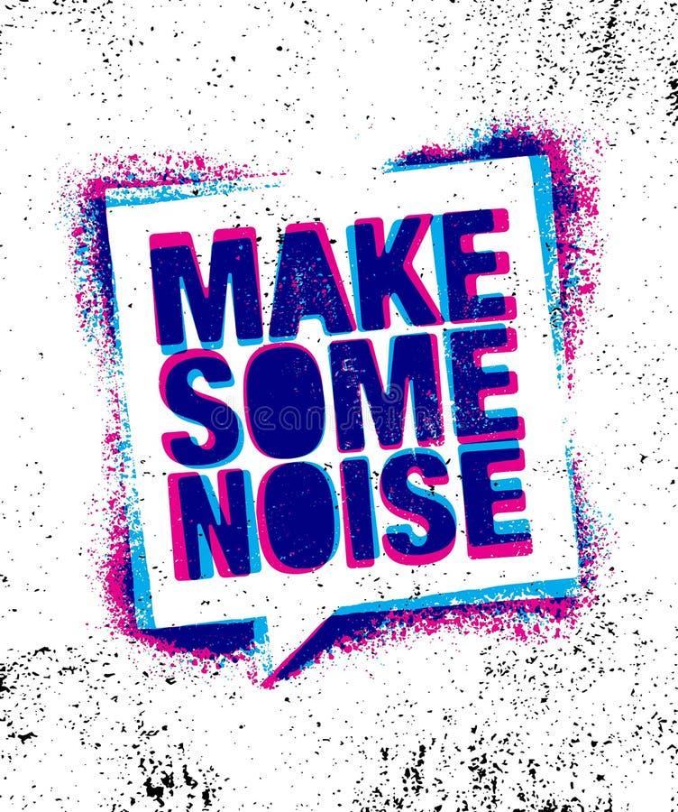 Faça algum ruído Molde criativo inspirador urbano do cartaz das citações da motivação Conceito de projeto da bandeira da tipograf ilustração do vetor