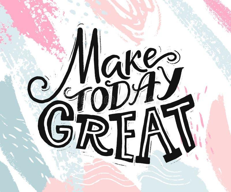 Faça hoje grande Citações inspiradas sobre o começo do dia Frase inspirador para meios sociais, cartões e cartazes Mão ilustração do vetor