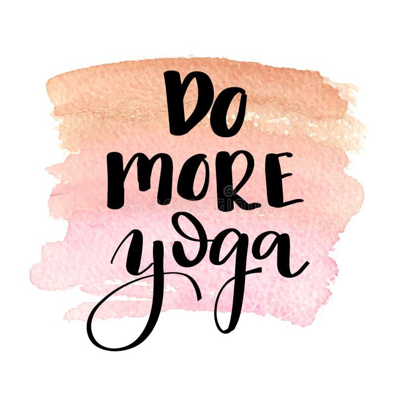 Faça mais ioga Rotulação tirada mão ilustração do vetor
