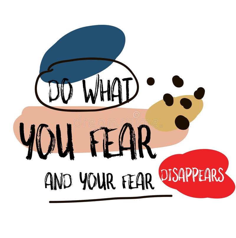 Faça o que você teme e seu medo desaparece sinal das citações ilustração stock