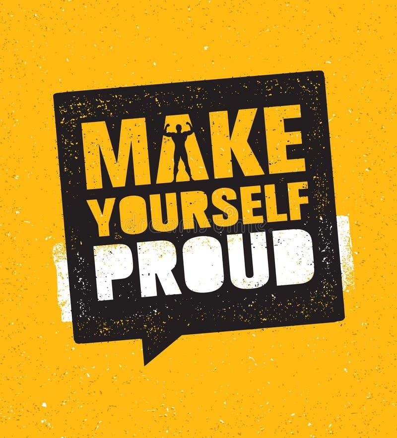 Faça-se orgulhoso Citações da motivação do Gym do exercício e da aptidão Cartaz criativo do Grunge do esporte da tipografia do ve ilustração do vetor