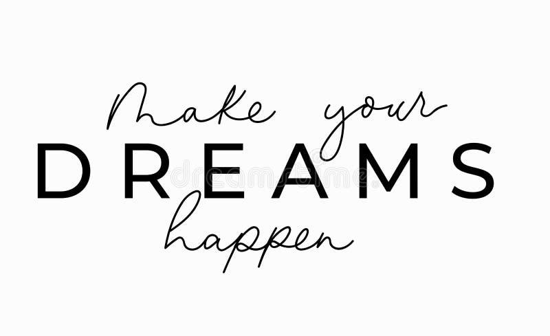Faça seus sonhos acontecer cartão de rotulação inspirado Inscrição de rotulação bonito e amável para as cópias, a matéria têxtil  ilustração stock