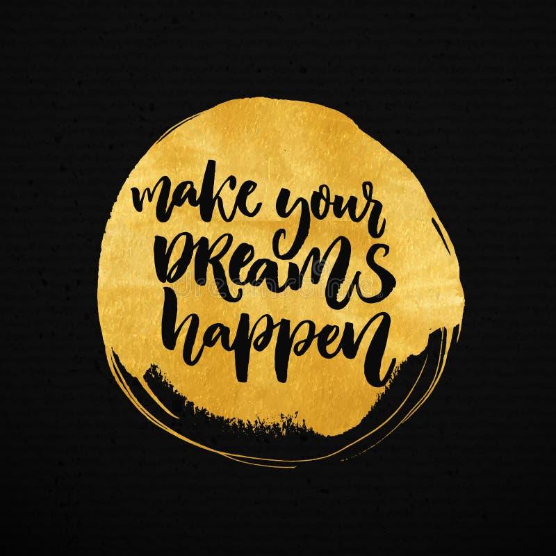 Faça seus sonhos acontecer Provérbio inspirado sobre o sonho, objetivos, vida ilustração stock