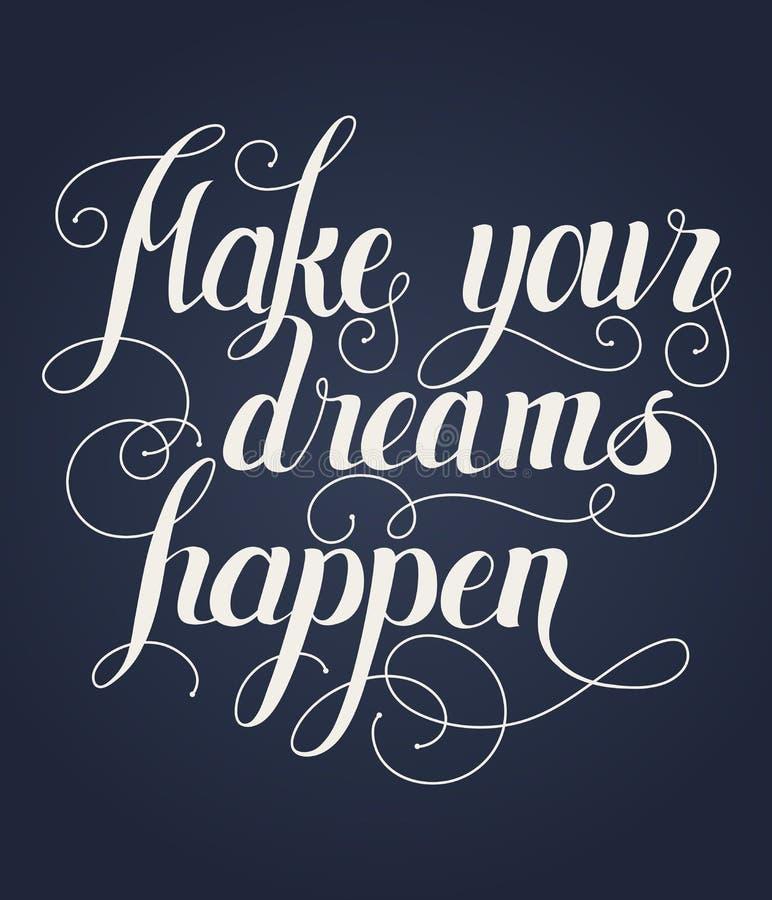 Faça seus sonhos acontecer rotulação A mão escrita faz seus sonhos ilustração royalty free