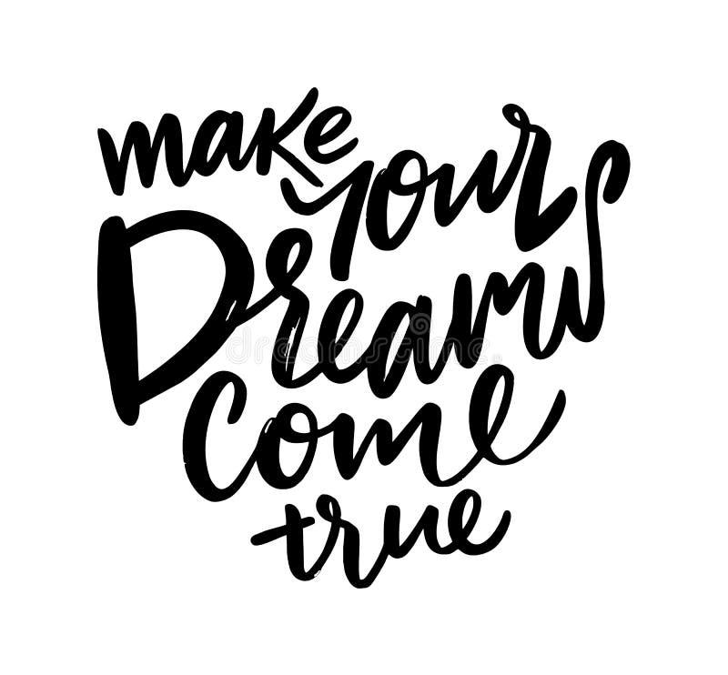 Faça seus sonhos vir verdadeiro Rotulação tirada mão do vetor ilustração do vetor