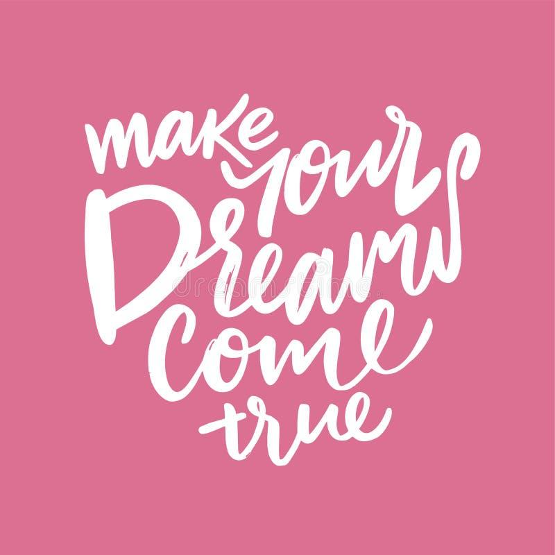 Faça seus sonhos vir verdadeiro Rotulação tirada mão do vetor Ilustração do vetor ilustração do vetor
