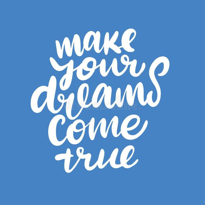 Faça seus sonhos vir verdadeiro Rotulação tirada mão do vetor Ilustração do vetor isolada no fundo azul ilustração royalty free