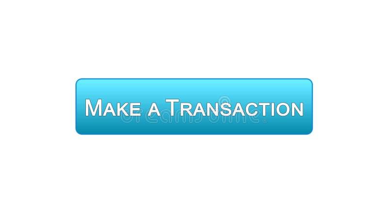 Faça uma relação da Web da transação abotoar a cor azul, aplicação em linha do banco ilustração stock