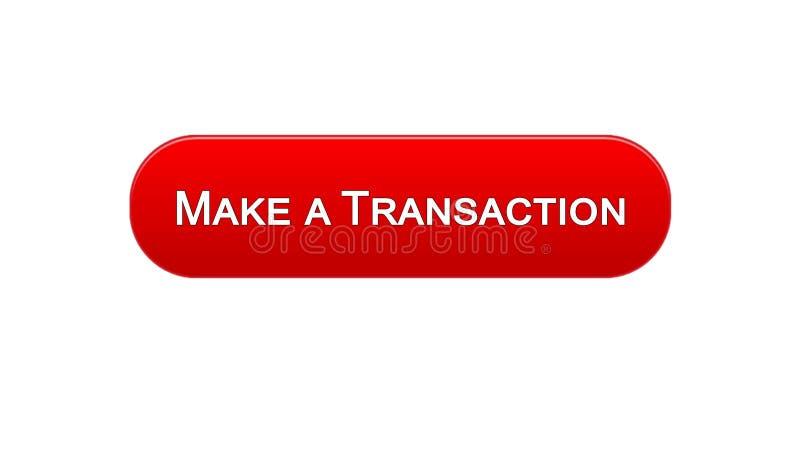 Faça uma relação da Web da transação abotoar a cor vermelha, aplicação em linha do banco ilustração do vetor
