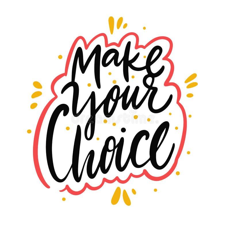 Fa?a sua escolha Rotula??o tirada m?o do vetor Frase da motiva??o ilustração do vetor