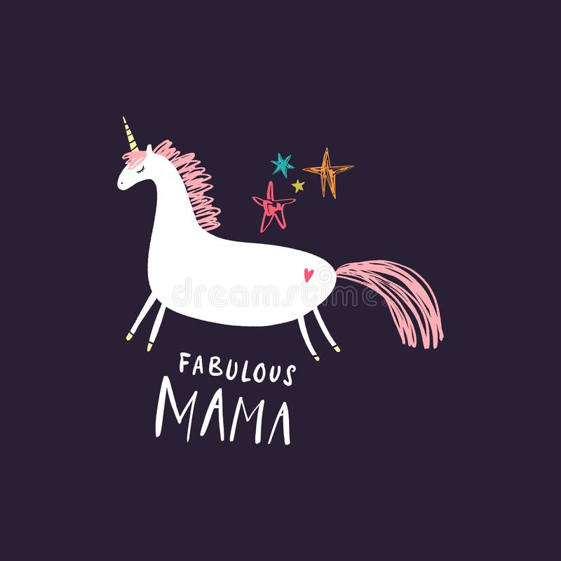 Fabulous mama. Unicorn and handdrawn lettering inscription. Adorable stylish poster or postcard. Vector stock illustration