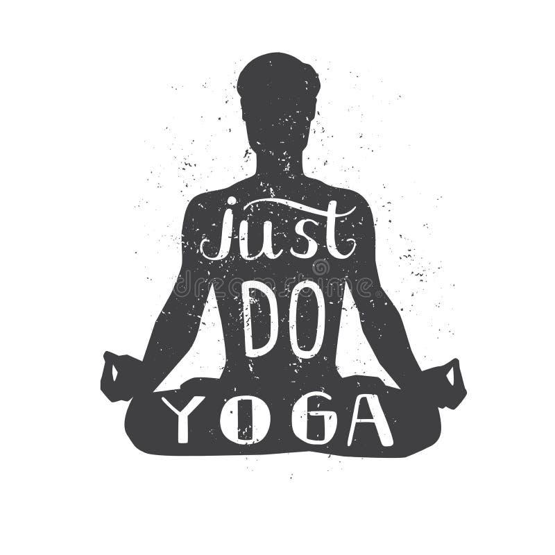 Faccia appena l'yoga Illustrazione motivazionale di vettore della siluetta maschio nel meditare posa con l'iscrizione della mano  royalty illustrazione gratis