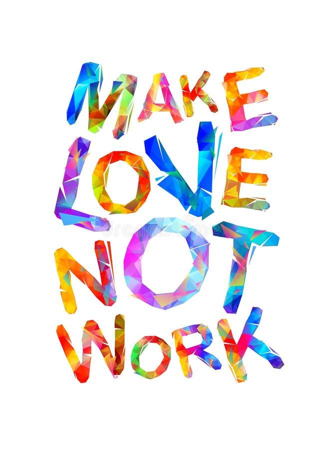 Faccia il lavoro di amore non Lettere triangolari di vettore illustrazione vettoriale