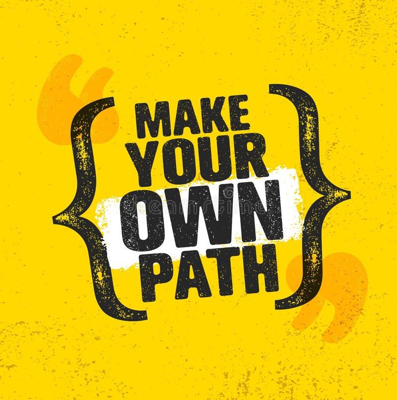 Faccia il vostro proprio percorso Concetto creativo di motivazione di aumento della montagna di avventura Progettazione all'apert illustrazione di stock
