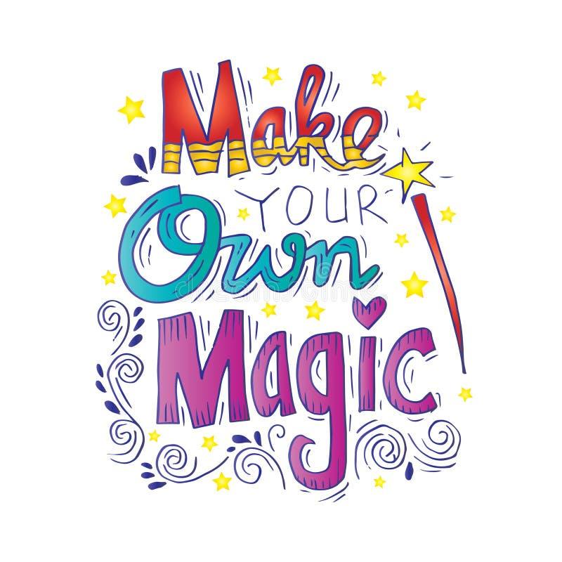 Faccia la vostra propria magia illustrazione vettoriale