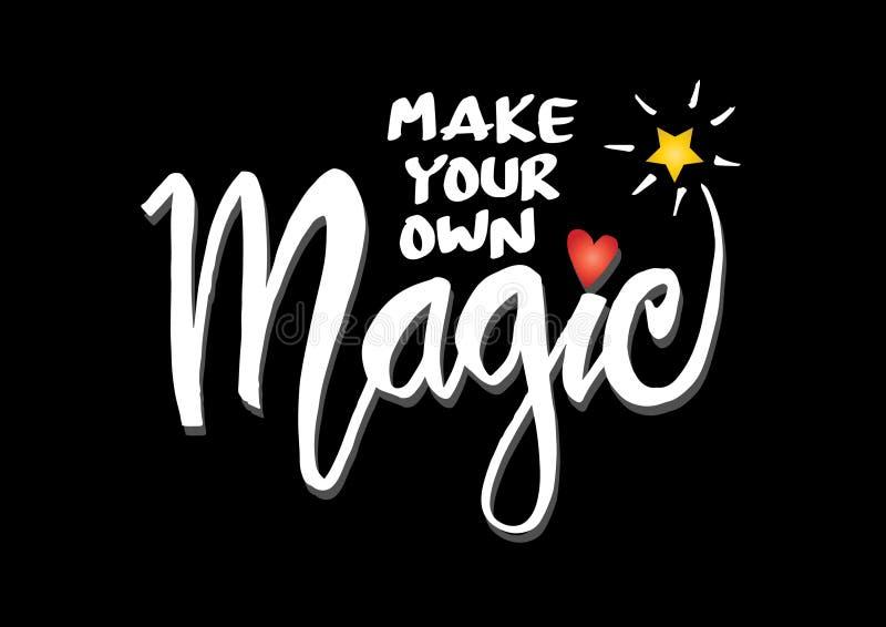 Faccia la vostra propria magia Citazione ispiratrice royalty illustrazione gratis