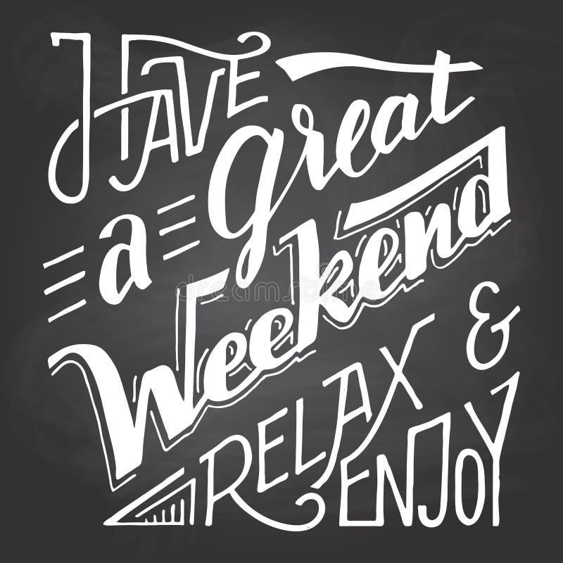 Faccia un grande godere fine settimana rilassarsi e della lavagna royalty illustrazione gratis