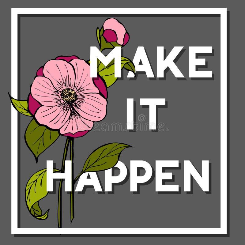 Faccialo accadere citazione con Camellia Flower illustrazione di stock