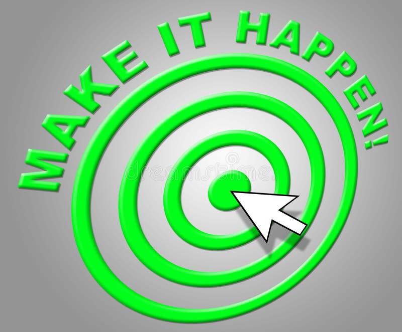 Faccialo accadere indica il positivo di progresso e motivano illustrazione vettoriale